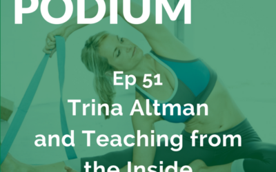 Ep 51: Trina Altman – Teaching from the Inside